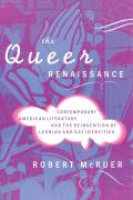 Queer Renaissance Contemporary American Literature & the Reinvention of Lesbian & Gay Identities