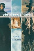 Old Wives Tales & Other Womens Stories
