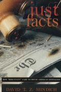 Just the Facts How Objectivity Came to Define American Journalism