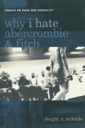 Why I Hate Abercrombie & Fitch Essays on Race & Sexuality in America