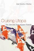 Cruising Utopia The Then & There of Queer Futurity