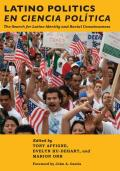 Latino Politics En Ciencia Pol?tica: The Search for Latino Identity and Racial Consciousness