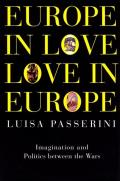 Europe in Love, Love in Europe: Imagination and Politics Between the Wars