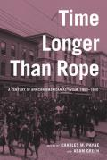 Time Longer Than Rope A Century of African American Activism 1850 1950