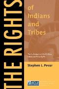 Rights of Indians & Tribes The Authoritative ACLU Guide to Indian & Tribal Rights Third Edition