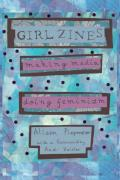 Girl Zines Making Media Doing Feminis