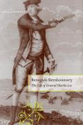 Renegade Revolutionary: The Life of General Charles Lee