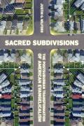 Sacred Subdivisions The Postsuburban Transformation Of American Evangelicalism