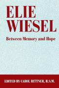 Elie Wiesel Between Memory & Hope