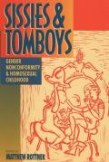 Sissies & Tomboys Gender Nonconformity & Homosexual Childhood