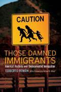 Those Damned Immigrants: America...