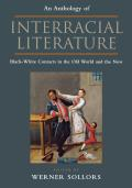 An Anthology of Interracial Literature: Black-White Contacts in the Old World and the New
