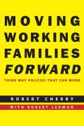 Moving Working Families Forward Third Way Policies That Can Work
