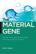 Material Gene Gender Race & Heredity After the Human Genome Project