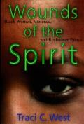 Wounds of the Spirit Black Women Violence & Resistance Ethics