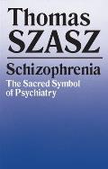 Schizophrenia: The Sacred Symbol of Psychiatry