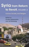 Syria from Reform to Revolt, Volume 2: Culture, Society, and Religion