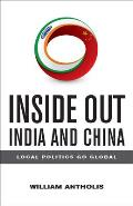 Inside Out India and China: Local Politics Go Global