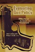Evaluating Gun Policy: Effects on Crime and Violence