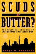 Scuds or Butter The Political Economy of Arms Control in the Middle East