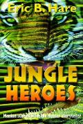 Jungle Heroes and Other Stories