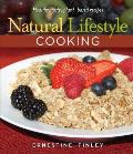 Natural Lifestyle Cooking: Healthy, Tasty Plant-Based Recipes