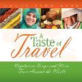 Taste of Travel Vegetarian Soups & Stews from Around the World