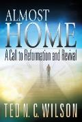 Almost Home: A Call to Revival and Reformation