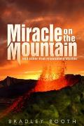 Miracle on the Mountain: And Other True Missionary Stories
