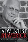 Adventist Maverick: A Celebration of George R. Knight's Contribution to Adventist Thought