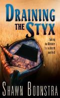Draining the Styx: Taking the Mystery Out of Death and Hell