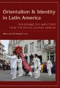 Orientalism and Identity in Latin America