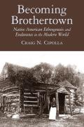 Becoming Brothertown: Native American Ethnogenesis and Endurance in the Modern World