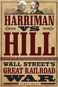 Harriman vs. Hill: Wall Street's...