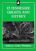 13 Tennessee Ghosts & Jeffrey