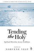 Tending the Holy: Spiritual Direction Across Traditions
