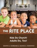 The Rite Place: Kids Do Church! Adults Do Too!