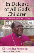 In Defense of All God's Children: The Life and Ministry of Bishop Christopher Senyonjo