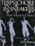 Terpsichore In Sneakers Post Modern Dance