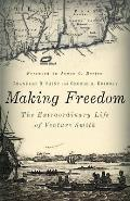 Making Freedom: The Extraordinary Life of Venture Smith