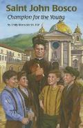 Saint John Bosco: Champion for the Young