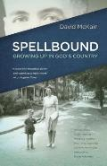 Spellbound: Growing Up in God's Country