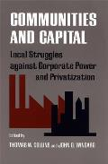 Southern Anthropological Society Proceedings #33: Communities and Capital: Local Struggles Against Corporate Power and Privatization