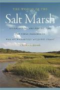 World of the Salt Marsh Appreciating & Protecting the Tidal Marshes of the Southeastern Atlantic Coast