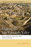 Making the San Fernando Valley: Rural Landscapes, Urban Development, and White Privilege