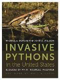 Invasive Pythons in the United States: Ecology of an Introduced Predator