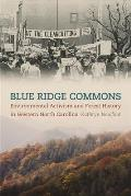 Blue Ridge Commons Environmental Activism & Forest History in Western North Carolina