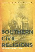 Southern Civil Religions Imagining the Good Society in the Post Reconstruction Era