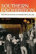 Southern Prohibition: Race, Reform, and Public Life in Middle Florida, 1821-1920