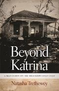 Beyond Katrina A Meditation on the Mississippi Gulf Coast